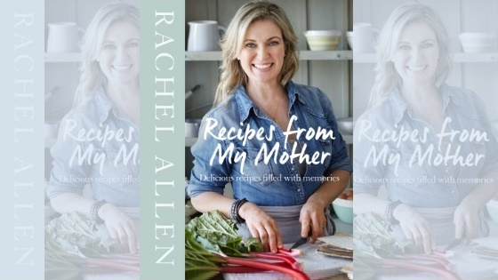 'Recipes from my Mother' by Rachel Allen