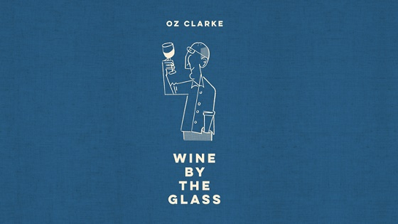 Oz Clarke Wine by the Glass